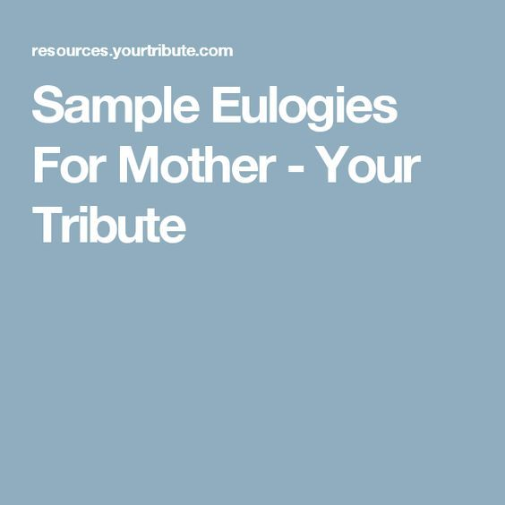 eulogy for my mother essay I have a confession to make i love my mother-in-law there, i've said it mothers-in-law have a special status in our society, though sadly not an elevated one.