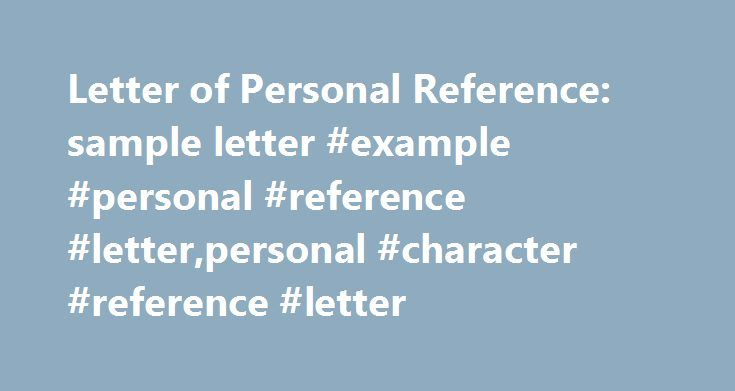 Letter Of Personal Reference Sample Letter Example Personal