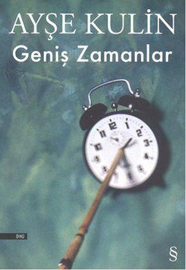 genis zamanlar - ayse kulin - everest yayinlari  http://www.idefix.com/kitap/genis-zamanlar-ayse-kulin/tanim.asp?sid=PKRI1R4UWZ4ZY0ELG0HS