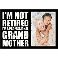 I'm Not Retired I'm a Professional Grandmother. . Someday I want this for the invite to my retirement party.
