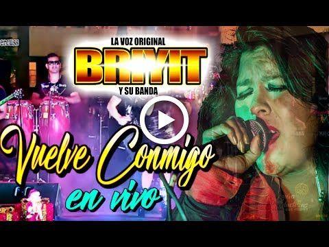 Briyit y su Banda® | Vuelve Conmigo | en vivo Plaza Norte 2017 - YouTube