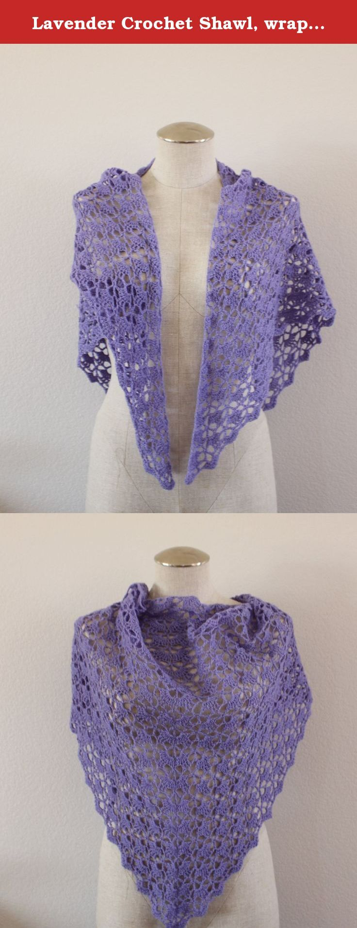 "Lavender Crochet Shawl, wraps scarf shawlette handmade stole, triangle scarf, mother's day gift, summer crochet. This soft shawl is stylish and comfortable to wear! Made with an easy care Cascade 220 fingering yarn that is warm and light. It is perfect for all seasons. It would be great around your shoulders or wrapped around your hips as a swimsuit cover. Great Mother's day gift. This shawl is READY TO SHIP. Measures 29"" from center neck to bottom point, and 60"" wide. Care Instructions:..."