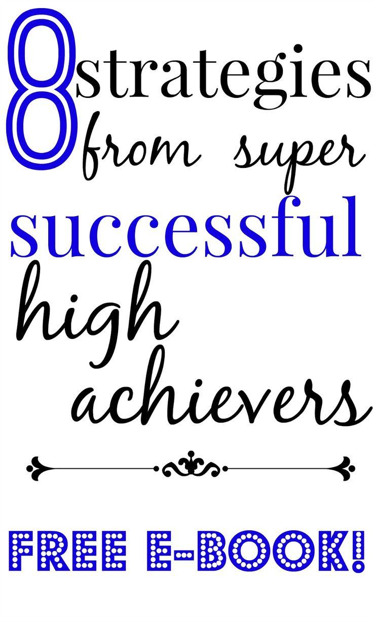 8 Strategies From Super-Successful High Achievers (FREE EBOOK)