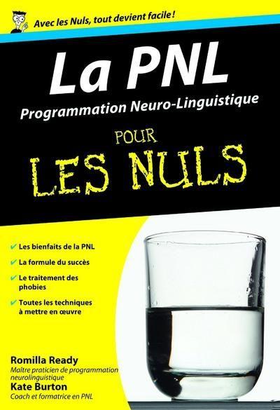"""""""La Programmation Neuro-Linguistique pour les nuls"""" - Romilla READY, Kate BURTON"""