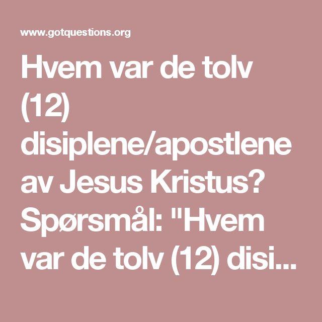 """Hvem var de tolv (12) disiplene/apostlene av Jesus Kristus?   Spørsmål: """"Hvem var de tolv (12) disiplene/apostlene av Jesus Kristus?""""  Svar: Ordet """"disippel"""" refererer til en som lærer eller følger. Ordet """"apostel"""" betyr """"den som er sendt ut."""" Mens Jesus var på jorden så var Hans tolv følgere kalt disipler. De tolv disiplene følgte Jesus Kristus, de lærte av Ham og var trent av Ham. Etter Hans oppstandelse og oppstigning ble de tolv disiplene sendt ut til å være Hans vitner (Matteus…"""