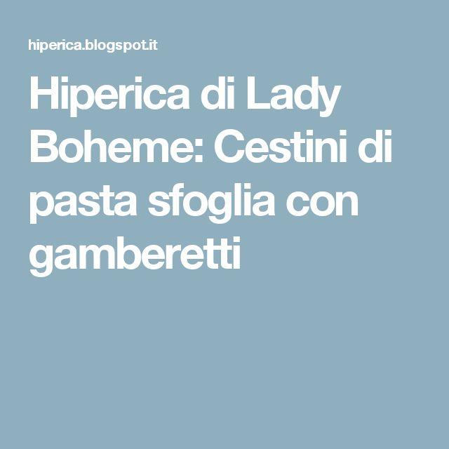 Hiperica di Lady Boheme: Cestini di pasta sfoglia con gamberetti