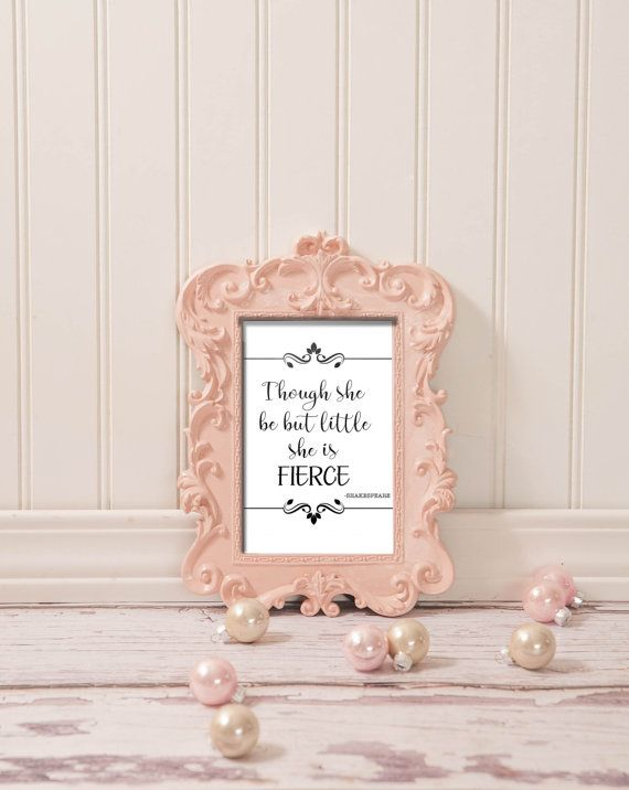Though She May Be But Little She is Fierce ~ Art Print ~ Digital Printable ~ Typography ~ Nursery Art ~ Baby Girl ~ Instant Download