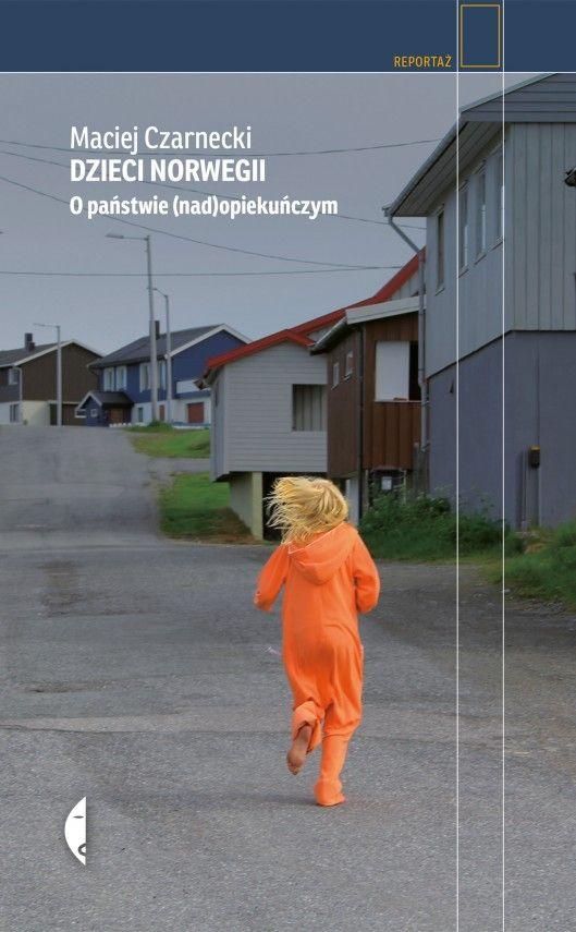 Dzieci Norwegii. O państwie (nad)opiekuńczym (ebook) –Maciej Czarnecki