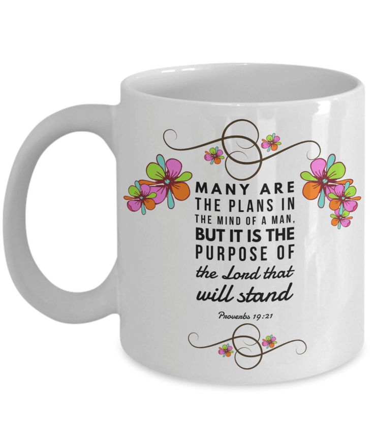 Available now! http://formugs.com/products/many-are-the-plans-in-the-mind-of-a-man-proverbs-19-21-gift-mug?utm_campaign=social_autopilot&utm_source=pin&utm_medium=pin