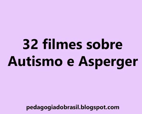ATIVIDADES EI: 32 filmes sobre Autismo e Asperger