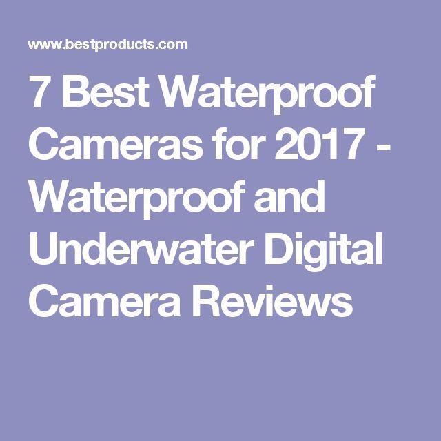 7 Best Waterproof Cameras for 2017 - Waterproof and Underwater Digital Camera Reviews