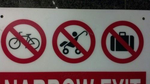 No bikes no babies no luggage