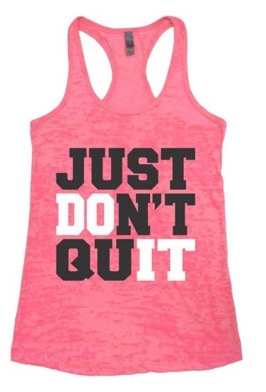 Just Don't Quit / Burnout Tank Top / Workout Tanks / Fitness Shirt / Exercise…