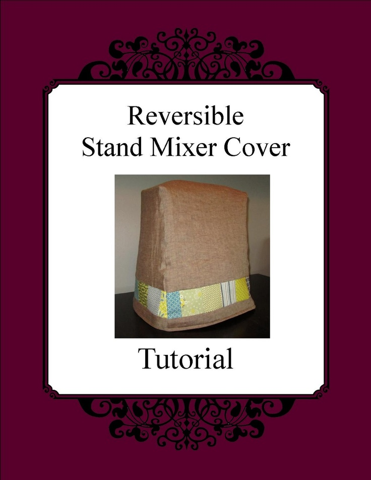 created blissfully: Happy Birthday to me - To you! AKA the Stand Mixer Cover TutorialCovers Tutorials, Mixer Covers, Kitchenaid Mixer, Happy Birthday, Sewing Projects, Create Bliss, Kitchens Aid, Kitchenaid Covers, Stands Mixer