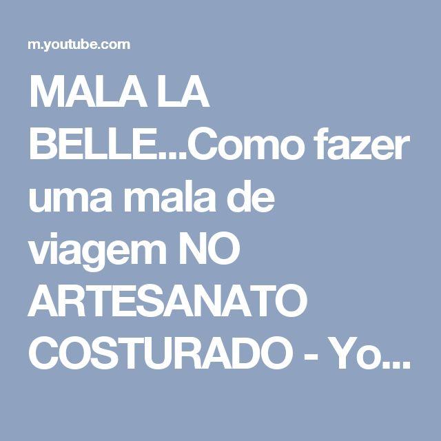 MALA LA BELLE...Como fazer uma mala de viagem NO ARTESANATO COSTURADO - YouTube