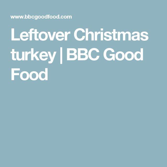 Leftover Christmas turkey | BBC Good Food