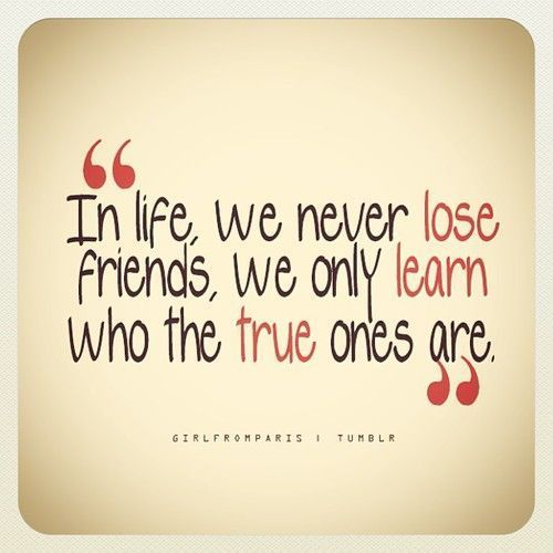 In life, we never lose friends.... friendship quote friend friendship quote friend quote poem friend poem