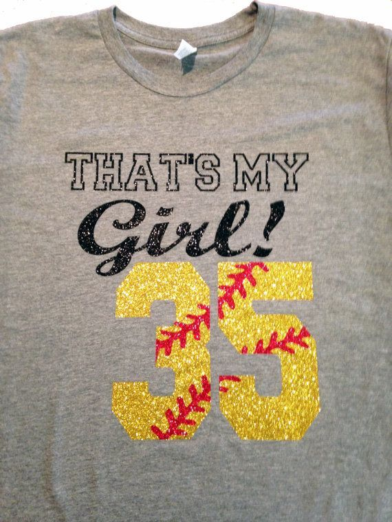 Custom Glitter Thats My Girl! Softball Number T-Shirt - Multiple Color Options on Etsy, $25.00
