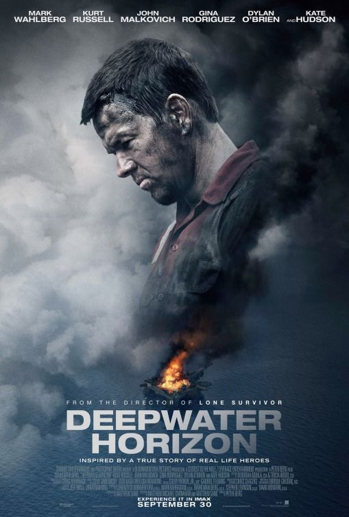 Deepwater Horizon (2016) directed by: Peter Berg starring: Mark Wahlberg, Gina Rodriguez, Kate Hudson, Kurt Russell