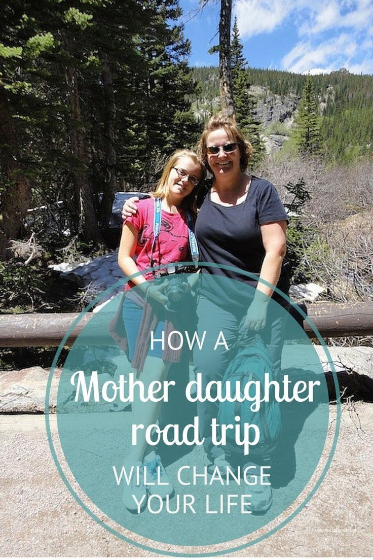 Mother and Daughter Road trips will change your perspective on life and deepen your relationship.  Have you embarked on an adventure like this?