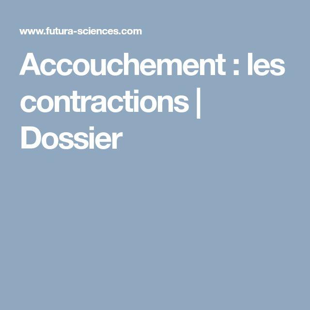 Accouchement : les contractions | Dossier