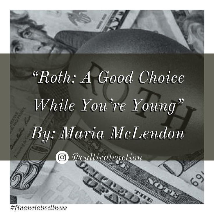 Roth: A Good Choice While Youre Young by Maria McLendon. is a great article everyone should read.  Although Roth IRAs are a great choice while youre young they are also a great option for anyone as long as you meet within the income eligibility requirements.  The 2018 phase-out and ineligible income thresholds are going up. You will have to consultant your retirement specialist or tax preparer for those numbers. You can also look them up online.  According to Maria the contributions to your…