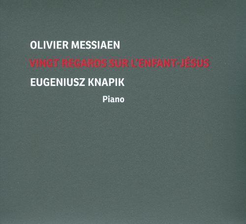 Olivier Messiaen: Vingt Regards sur l'Enfant-Jésus [CD]