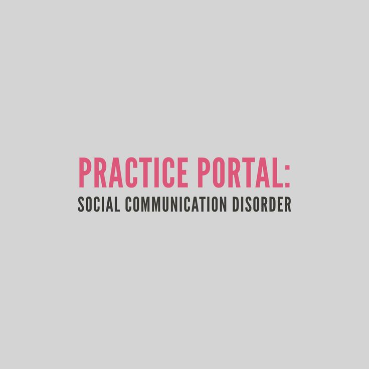 Social Communication Disorder: Curated and peer reviewed content on clinical topics.