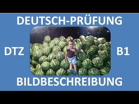 B1-Prüfung (DTZ) -- mündliche Prüfung -- Bildbeschreibung (Junge auf Melonen) -- Deutsch lernen - YouTube
