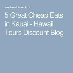 5 Great Cheap Eats in Kauai - Hawaii Tours Discount Blog