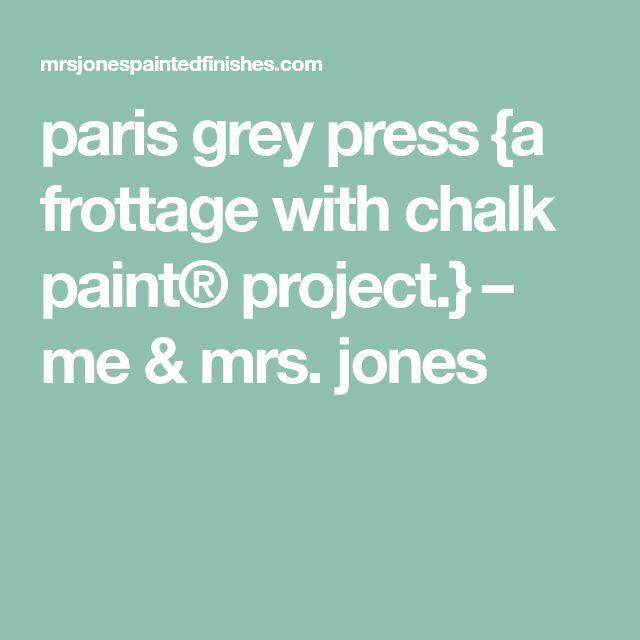 paris grey press {a frottage with chalk paint® project.} – me & mrs. jones