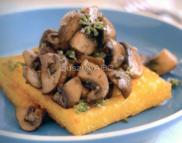 Olajban sült polenta gombamártással | Receptek