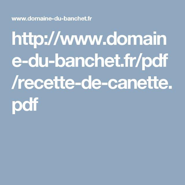 http://www.domaine-du-banchet.fr/pdf/recette-de-canette.pdf