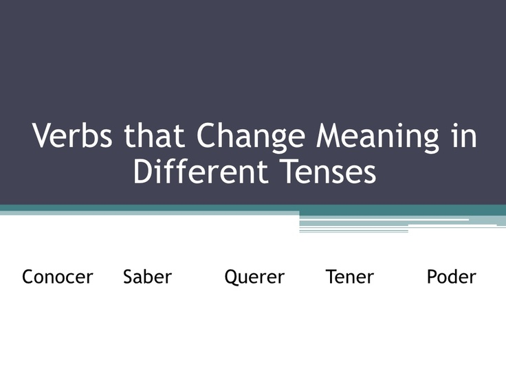 verbs-that-change-meaning-in-different-tenses by pereira.alfredo via Slideshare