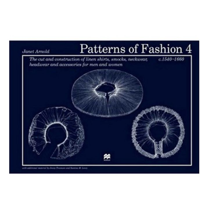 Patterns of Fashion 4: c1540 - 1665 - Fashion & textiles - Books