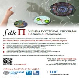 DK-PI PhD Studentship for International Students in Austria , and applications are submitted till May 31, 2016. The Vienna Doctoral Program Particle and Interactions (DK-PI) calls for applications for PhD studentship in the field of experimental and theoretical particle physics. The studentship includes full financial support on a 12-months-basis for up to 3 years - See more at: http://www.scholarshipsbar.com/dk-pi-phd-studentship.html#sthash.brs0oukp.dpuf