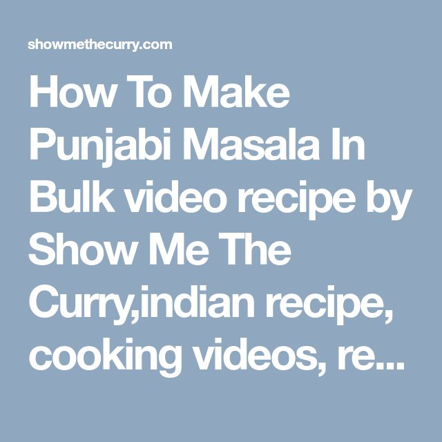 How To Make Punjabi Masala In Bulk video recipe by Show Me The Curry,indian recipe, cooking videos, recipe videos