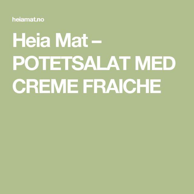 Heia Mat – POTETSALAT MED CREME FRAICHE
