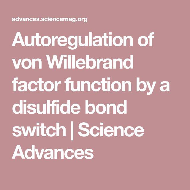 Autoregulation of von Willebrand factor function by a disulfide bond switch | Science Advances