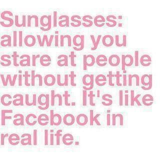 Dark shades are the analog version of Facebook.