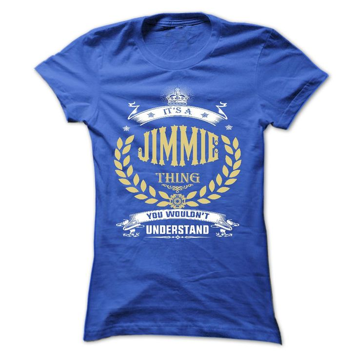 JIMMIE . ᐃ its a JIMMIE Thing You Wouldnt ᓂ Understand  - T Shirt, Hoodie, Hoodies, Year,Name, BirthdayJIMMIE . its a JIMMIE Thing You Wouldnt Understand  - T Shirt, Hoodie, Hoodies, Year,Name, BirthdayJIMMIE , JIMMIE T Shirt, JIMMIE Hoodie, JIMMIE Hoodies, JIMMIE Year, JIMMIE Name, JIMMIE Birthday
