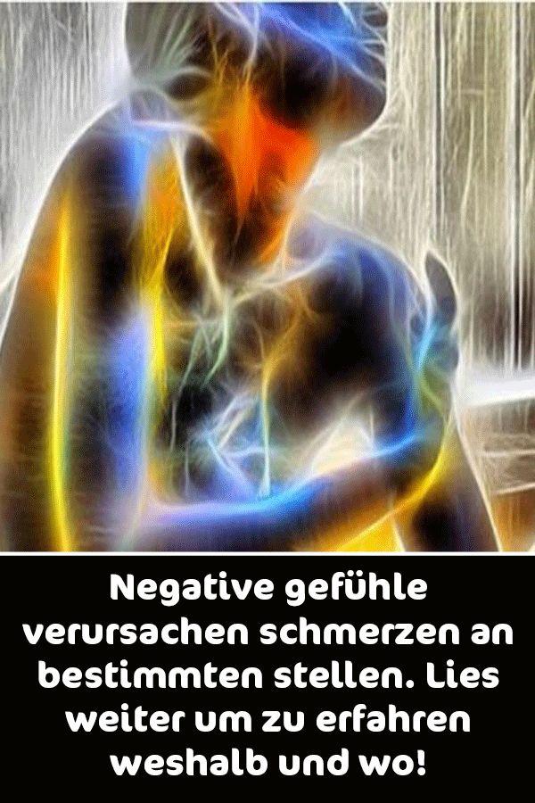 Negative gefühle verursachen schmerzen an bestimmten stellen. Lies weiter um zu… – Gesund Leben