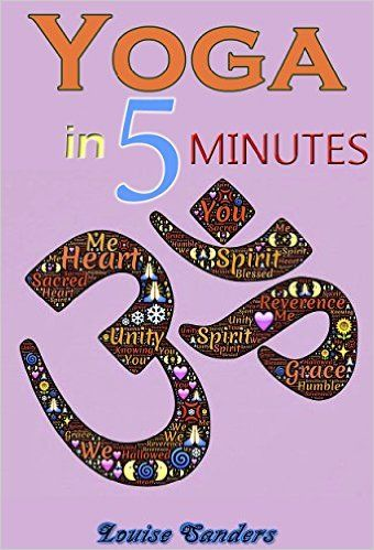 Yoga in 5 Minutes - Kindle edition by Louise Sanders. Religion & Spirituality Kindle eBooks @ Amazon.com.