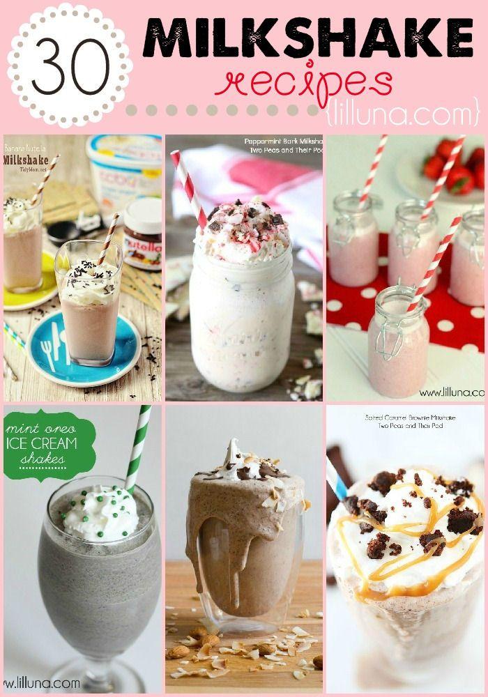 30 Homemade Milkshake Recipes that the entire family will love... and devour! #milkshake