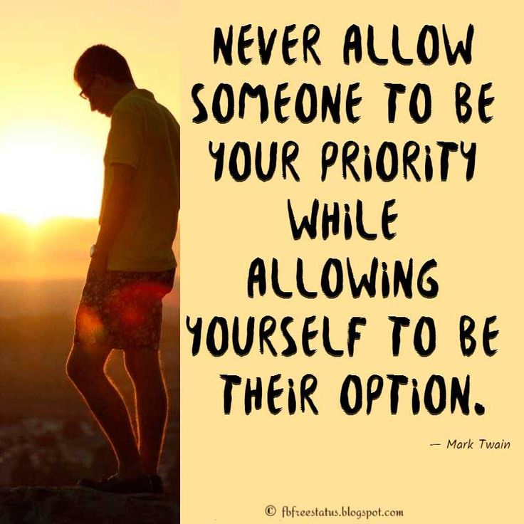 Never allow someone to be your priority while allowing yourself to be their option. - Heartbroken Quote