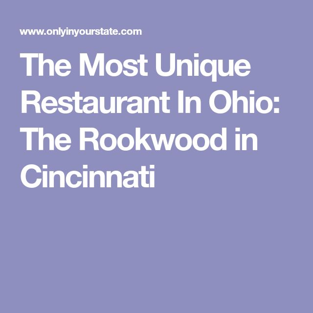 The Most Unique Restaurant In Ohio: The Rookwood in Cincinnati