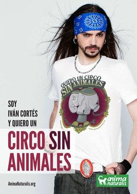 """El locutor de radio español, Iván Cortés dice """"Yo Quiero Un Circo Sin Animales"""".  http://www.animanaturalis.org/d/526"""