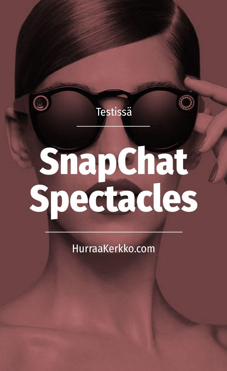 Testissä SnapChat Spectacles -kameralasit.
