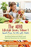 The ADHD Lifestyle Series Volume 1: Building Balanced Meals and Exercise Routines for Children by Dr. Dawn Kamilah Brown (Author) #Kindle US #NewRelease #Health #Fitness #Dieting #eBook #ad
