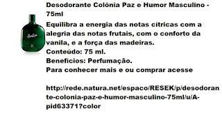 Rede Natura Espaco Resek: Desodorante Colônia Paz e Humor Masculino - 75ml